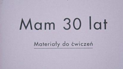 mam 30 lat materiały do ćwiczeń mam 30 lat materiały do ćwiczeń